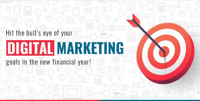Hit the bull's eye for your Digital Marketing goals in the new financial year