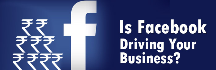 Is Facebook Driving Your Business?