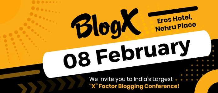 "India's Largest ""X"" Factor Blogging Conference is Back!"