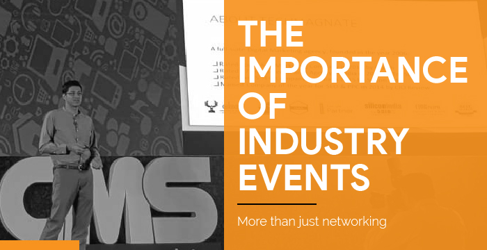 The importance of industry events. More than just networking.
