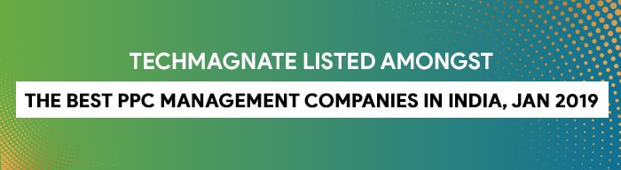 Techmagnate listed amongst The Best PPC Management Companies in India, JAN 2019