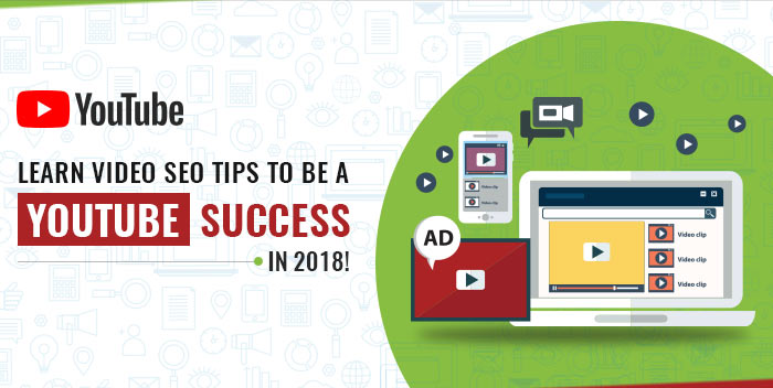 Learn video SEO tips to be a youtube success in 2018